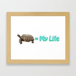 My Sulcata = My Life Framed Art Print