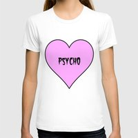 psycho T-shirts featuring Psycho by fyyff