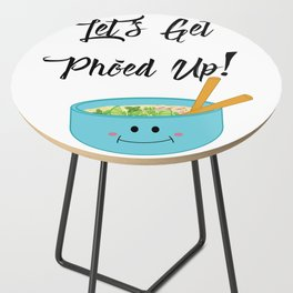 Let's Get Pho'ed Up! Side Table