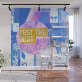 Test The Best (mixed media) Wall Mural
