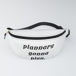 planners gonna plan. Fanny Pack
