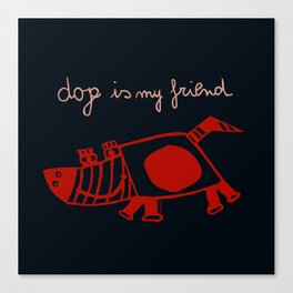 dog is my friend! Canvas Print