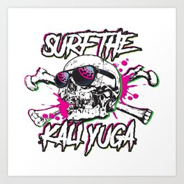 Surfin the kali yuga Art Print