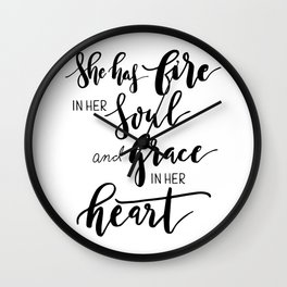 She has fire in soul and grace in her heart Wall Clock