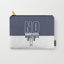 Lab No. 4 - No Shortcuts Work For It Gym Motivational Quotes Poster Carry-All Pouch