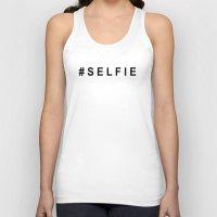 selfie Tank Tops featuring #SELFIE by Shouty Slogans
