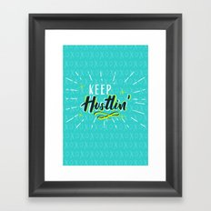 Keep Hustlin' Framed Art Print