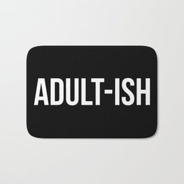 Adult-ish Funny Quote Bath Mat