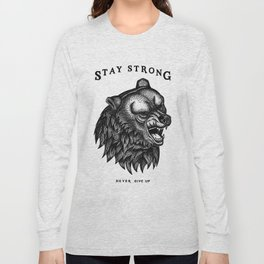 STAY STRONG NEVER GIVE UP Long Sleeve T-shirt