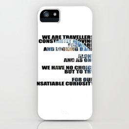 Travellers - Explorers quote iPhone Case