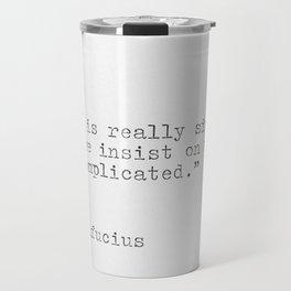 Confucius philosophy quote Travel Mug