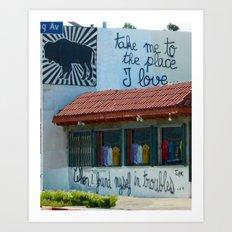 Take Me To The Place I love Art Print