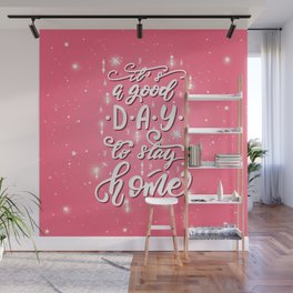 It's a good day to stay home Wall Mural