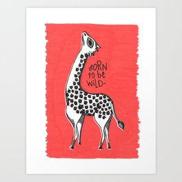 """Born to be wild"" Art Print"