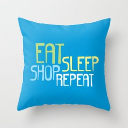 Eat Sleep Shop Repeat Throw Pillow