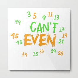 Math - I Can't Even Metal Print