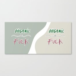 Organic As Fuck Canvas Print