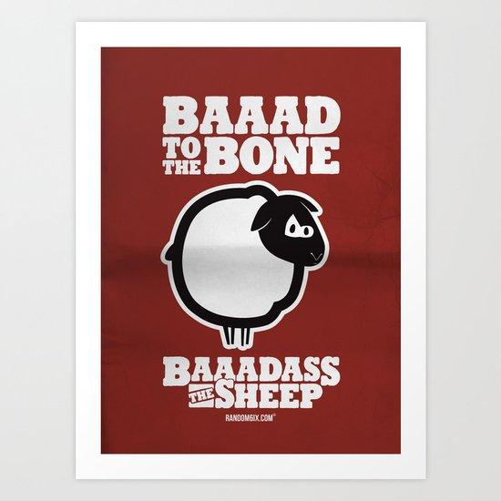 Baaadass the Sheep: Baaad to the Bone Art Print