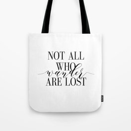 Inspirational Quote Not All Who Wander Art Lost Hustle Quote Print Typography Print Quote Tote Bag