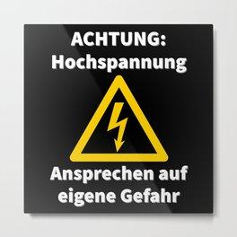 Hochspannung Elektriker unter Strom Fun Sprüche Metal Print