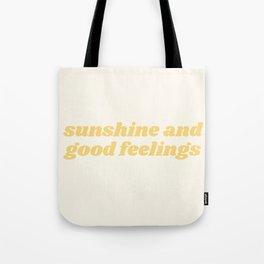 sunshine and good feelings Tote Bag