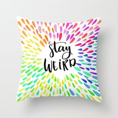Stay Weird Colorful Quote Throw Pillow