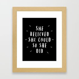 She Believed She Could So She Did black-white contemporary typography poster home wall decor Framed Art Print