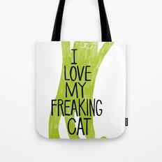 I love my freaking cat. Tote Bag