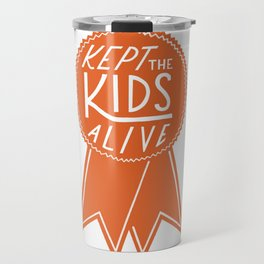 Kept The Kids Alive Travel Mug