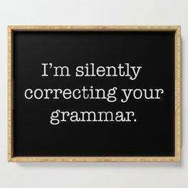 I'm Silently Correcting Your Grammar Serving Tray