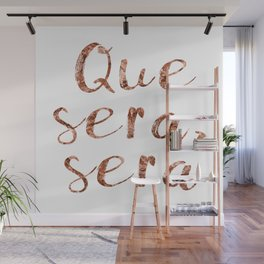Rose gold Que Sera, Sera Wall Mural
