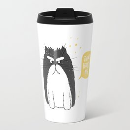 Don't Touch Me Cat Travel Mug