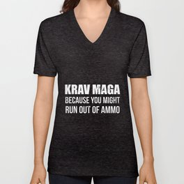 krav maga because you might run out of ammo game t-shirts Unisex V-Neck