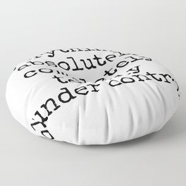 Everything is Absolutely Completely Totally Under Control | Funny Quote Floor Pillow