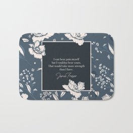 I can bear pain myself but I couldna bear yours... Jamie Fraser Bath Mat