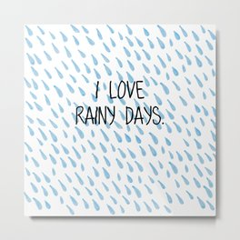 I love rainy days Metal Print