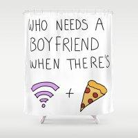 boyfriend Shower Curtains featuring Who needs a boyfriend when... by radoverlays
