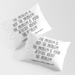 Jack Sparrow - The problem is not the problem Pillow Sham