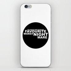 favourite worst nightmare iPhone & iPod Skin