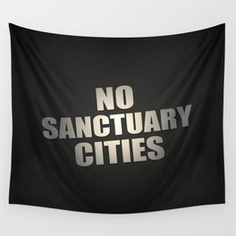 No Sanctuary Cities Wall Tapestry