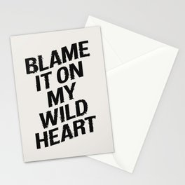 BLAME IT ON MY WILD HEART whimsical motivational typography in black and white home wall decor Stationery Cards