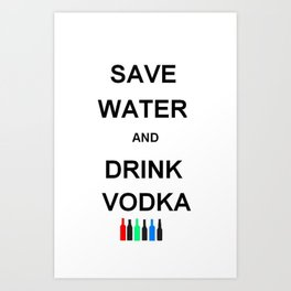 Drink Vodka Art Print