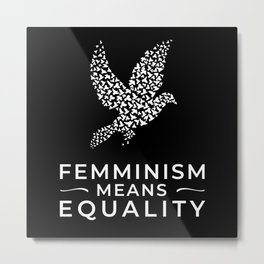 Feminism Equality Justice Metal Print