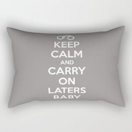 Keep calm and Carry on laters baby Rectangular Pillow