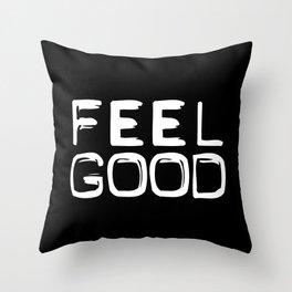 FEEL GOOD Throw Pillow