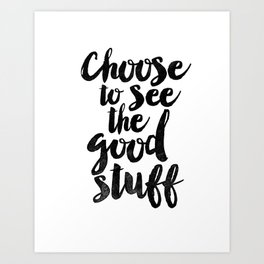 Choose to See the Good Stuff black and white typography poster black-white design home decor wall Art Print