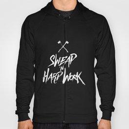 Sweap n' Hard Work Hoody