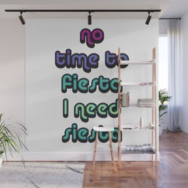No Time To Fiesta Wall Mural