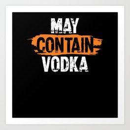 May Contain Vodka Celebration Drinking Art Print