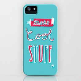 Let's Make Cool Stuff iPhone Case